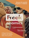 Freakonomics (eBook): A Rogue Economist Explores the Hidden Side of Everything