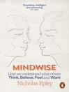 Mindwise (eBook): How We Understand What Others Think, Believe, Feel, and Want