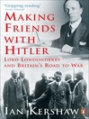 Making Friends with Hitler (eBook): Lord Londonderry and Britain's Road to War