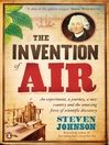 The Invention of Air (eBook): An experiment, a journey, a new country and the amazing force of scientific discovery