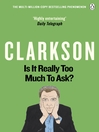 Is It Really Too Much to Ask? (eBook): The World According to Clarkson Volume 5