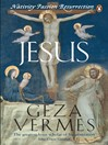 Jesus Nativity--Passion--Resurrection by Geza Vermes eBook