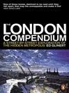 The London Compendium (eBook): A street-by-street exploration of the hidden metropolis