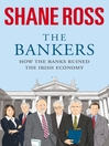 The Bankers (eBook): How the Banks Brought Ireland to Its Knees