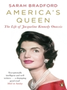 America's Queen (eBook): The Life of Jacqueline Kennedy Onassis