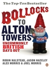Bollocks to Alton Towers (eBook): Uncommonly British Days Out