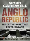Anglo Republic (eBook): Inside the bank that broke Ireland