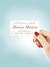 Honey Money (eBook): The Power of Erotic Capital