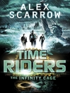 The Infinity Cage (eBook): TimeRiders Series, Book 9