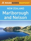 Marlborough and Nelson Rough Guides Snapshot New Zealand (includes Abel Tasman National Park and Kaikoura) (eBook)