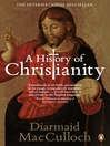 A History of Christianity (eBook): The First Three Thousand Years