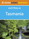 Tasmania Rough Guides Snapshot Australia (includes Hobart, Launceston, the Overland Track, Cradle Mountain and the Bay of Fires) (eBook)