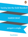 Tanishq Sets the Gold Standard (eBook)
