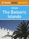 The Balearic Islands Rough Guides Snapshot Spain (includes Ibiza, Formentera, Mallorca and Menorca) (eBook)