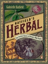 Hatfield's Herbal (eBook): The Curious Stories of Britain's Wild Plants