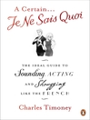 A Certain Je Ne Sais Quoi (eBook): The Ideal Guide to Sounding, Acting and Shrugging Like the French