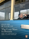 The Last Man in Russia (eBook): And The Struggle To Save A Dying Nation