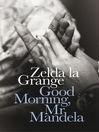 Good Morning, Mr Mandela (eBook)