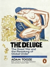 The Deluge (eBook): The Great War and the Remaking of Global Order 1916-1931