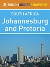 Johannesburg and Pretoria Rough Guides Snapshot South Africa (includes Braamfontein, Parktown, Melville, Soweto, and the Cradle of Humankind) (eBook)