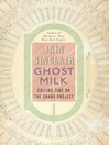 Ghost Milk (eBook): Calling Time on the Grand Project