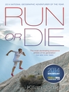 Run or Die (eBook): The Inspirational Memoir of the World's Greatest Ultra-Runner