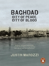 Baghdad (eBook): City of Peace, City of Blood