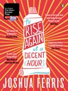 To Rise Again at a Decent Hour (eBook)