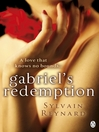 Gabriel's Redemption (eBook): Gabriel Series, Book 3