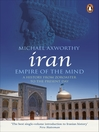 Iran:  Empire of the Mind (eBook): A History from Zoroaster to the Present Day