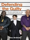 Defending the Guilty (eBook): Truth and Lies in the Criminal Courtroom