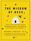 The Wisdom of Bees (eBook): What the Hive Can Teach Business about Leadership, Efficiency, and Growth