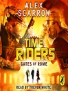 Gates of Rome (MP3): TimeRiders Series, Book 5
