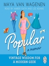Popular (MP3): Vintage Wisdom for a Modern Geek (A Memoir)