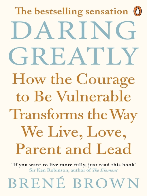 Daring Greatly (eBook): How the Courage to Be Vulnerable Transforms the Way We Live, Love, Parent, and Lead