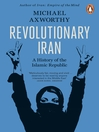 Revolutionary Iran (eBook): A History of the Islamic Republic