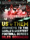 Us v Them (eBook): Journeys to the World's Greatest Football Derbies