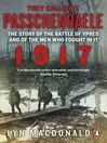 They Called it Passchendaele (eBook): The Story of the Battle of Ypres and of the Men Who Fought in it