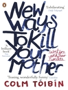 New Ways to Kill Your Mother (eBook): Writers and Their Families