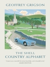 The Shell Country Alphabet (eBook): The Classic Guide to the British Countryside