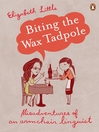 Biting the Wax Tadpole (eBook): Misadventures of an Armchair Linguist