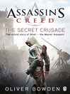 Assassin's Creed:  the Secret Crusade (eBook): The Secret Crusade