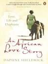 An African Love Story (eBook): Love, Life and Elephants