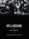Hellhound on his Trail (eBook): The Stalking of Martin Luther King, Jr. and the International Hunt for His Assassin