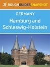 Hamburg and Schleswig-Holstein Rough Guides Snapshot Germany (includes  Lübeck, Ratzeburg, Eutin, Kiel, Schleswig, Flensburg, Husum and North Frisian islands, Sylt) (eBook)