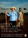 China's Silent Army (eBook): The Pioneers, Traders, Fixers and Workers Who Are Remaking the World in Beijing's Image