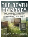 The Death of Money (eBook): The Coming Collapse of the International Monetary System