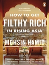 How to Get Filthy Rich In Rising Asia (eBook)