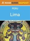 Lima Rough Guides Snapshot Peru (includes Pachacamac, Puruchuco, Cajamarquilla and Caral) (eBook)