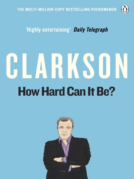 How Hard Can It Be? (eBook): The World According to Clarkson Volume 4